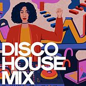 Disco House Mix by Various Artists