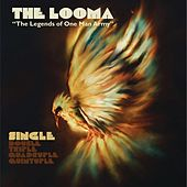 The Looma (The Legends of One Man Army) by One Be Lo