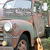 Saving Nickels, Spending Dimes by John Crouch