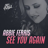 See You Again by Abbie Ferris