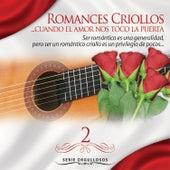 ROMANCES CRIOLLOS…Cuando El Amor Nos Tocó La Puerta - Serie Orgullosos – Vol. 2 de Various Artists