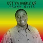 Get Ya Handz Up von Frank White