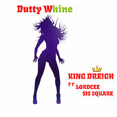 Durty Whine de King Dreigh