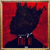 King Me by Bobby V.