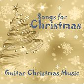 Songs for Christmas - Guitar Christmas Music by Guitar Christmas Music