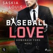 Baseball Love 6: Homebase fürs Herz von Saskia Louis