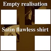 Satin Flawless Shirt by Empty Realisation