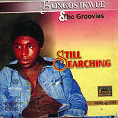 Still Searching by Bongos Ikwue