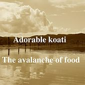 The Avalanche of Food by Adorable Koati