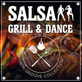 Salsa Grill & Dance - Latin Groove Collection de Various Artists