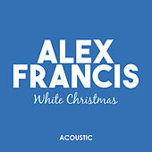 White Christmas (Acoustic) von Alex Francis