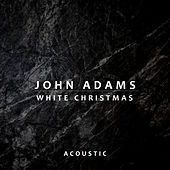 White Christmas (Acoustic) von John Adams