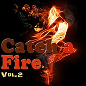 Catch a Fire, Vol. 2 von Various Artists