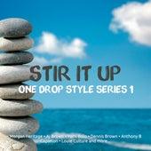 Stir It Up One Drop Style Series 1 von Various Artists