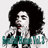 Soulful House, Vol. 3 de Various Artists