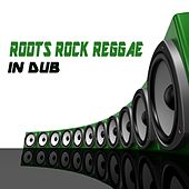 Roots Rock Reggae In Dub de Various Artists