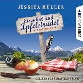 Eisenhut und Apfelstrudel - Ein Bayern-Krimi - Hauptkommissar Hirschberg 1 (Ungekürzt) von Jessica Müller