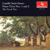 Saint-Saens, C.: Piano Trios Nos. 1 and 2 von The Yuval Trio