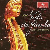 Viola Da Gamba Recital: Dornenburg, John - Hume, T. / Sainte-Colombe, J. / Simpson, C. / Kuhnel, A. / Abel, C.F. de John Dornenburg