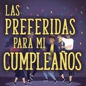 Las Preferidas Para Mi Cumpleaños by Various Artists
