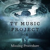 Missing Procedure von Ty Music Project