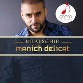 Manich Délicat von Bilal Sghir