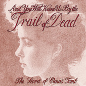 The Secret Of Elena's Tomb by ...And You Will Know Us By the Trail of Dead