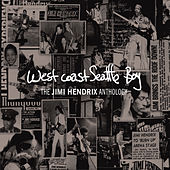 West Coast Seattle Boy: The Jimi Hendrix Anthology [highlights] de Jimi Hendrix