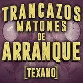 Trancazos Matones De Arranque (Texano) de Various Artists