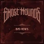 Bad News de Ghost Hounds