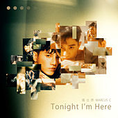 Tonight I'm Here by Marcus Chang