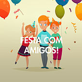 Festa com Amigos! by Various Artists