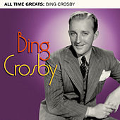 All Time Greats by Bing Crosby