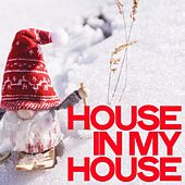 House Is My House di Various Artists