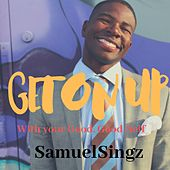 Get on Up With You Good, Good-Self von Samuel Singz