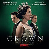 The Crown: Season Three (Soundtrack from the Netflix Original Series) di Martin Phipps