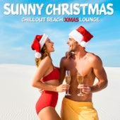 Sunny Christmas (Chillout Beach Xmas Lounge) von Café del Chill, Soleil Fisher, Sambu, Chillsurfer Armada, Moodchill, Rainman, Flotation Device, Jean Tellier, Chakral, Andersson III, Moon de Lounge, Groban Symphonic Orchestra