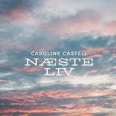 Næste Liv by Caroline Castell