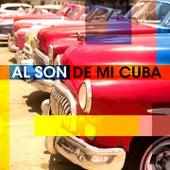 Al Son de Mi Cuba de Grupo del Castillo, Grupo del Mercato, Cubano Hermanos, Havana Nights Grupo, El Grupo Cubano Traditionelle, Cubano Dreams, Grupo del Obispo, Grupo Habana Vieja