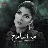 Ma Asameh by Assala Nasri