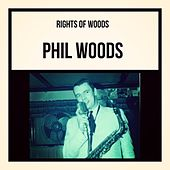 Rights of Woods by Phil Woods