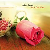 Feels Like Home by Allan Taylor