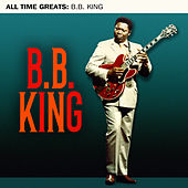 All Time Greats by B.B. King