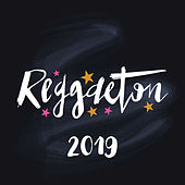 Reggaeton 2019 von Various Artists