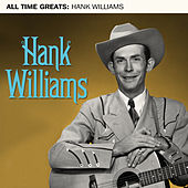 All Time Greats by Hank Williams