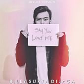 Say You Love Me de Billy Surya Dilaga