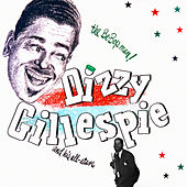 The Be-Bop Man - Dizzy Gillespie and His All-Stars by Dizzy Gillespie