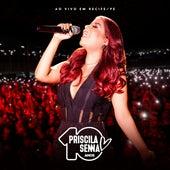 Priscila Senna 10 Anos: Ao Vivo em Recife, PE (Ao Vivo) de Priscila Senna