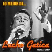 Lo Mejor de Lucho Gatica (Remastered) by Lucho Gatica