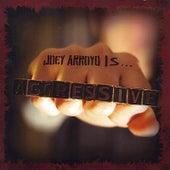 Joey Arroyo Is...Aggressive by Joey Arroyo